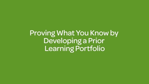 Thumbnail for entry Proving What You Know by Developing a Prior Learning Portfolio