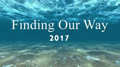 Thumbnail for entry 2017 FINDING OUR WAY VIDEO
