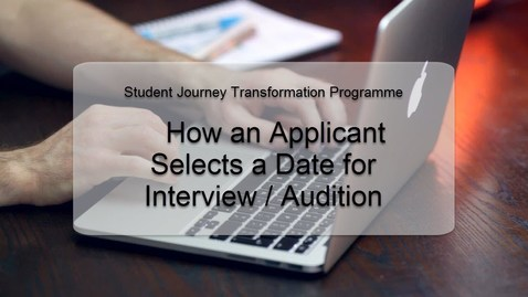 Thumbnail for entry How an Applicant Selects a Date for Interview - Audition