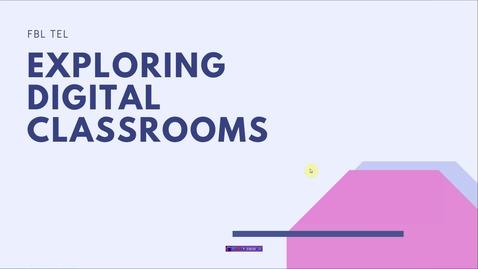 Thumbnail for entry Exploring Digital Classrooms