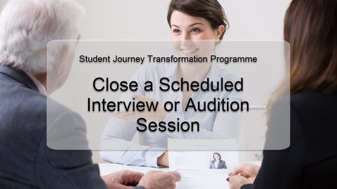 Thumbnail for entry Close a scheduled interview session