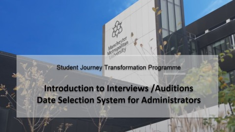 Thumbnail for entry Intro to Interviews Date Selection System for Administrators