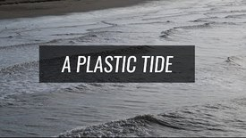 Thumbnail for entry A Plastic Tide