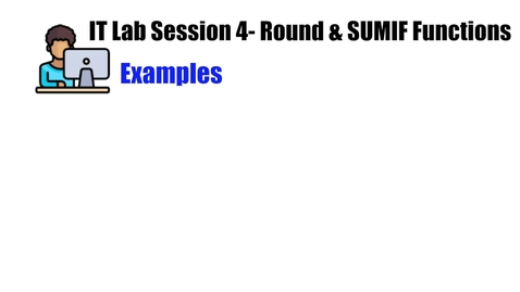 IT Lab Session 4- Round &  SUMIF Functions Examples