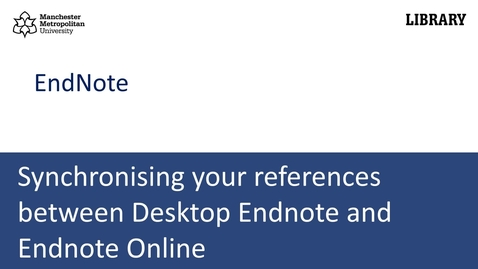 Thumbnail for entry Synchronising your references between  Desktop Endnote and Endnote Online