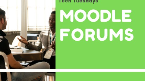Thumbnail for entry Tech Tuesdays - Moodle Forums