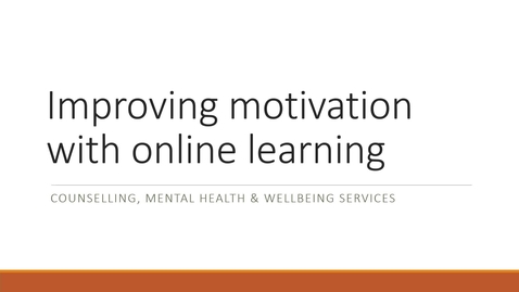 Thumbnail for entry Improving your motivation with online learning (20 minutes)