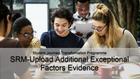 Thumbnail for entry SRM - Upload Additional Exceptional Factors Evidence