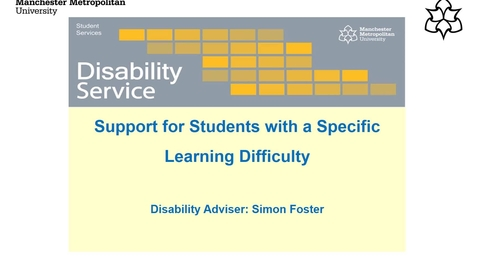 Thumbnail for entry Support for students with a specific learning difficulty at MMU