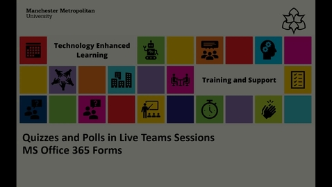 Thumbnail for entry Quizzes and Polls in Live Teams Sessions - MS Office Forms