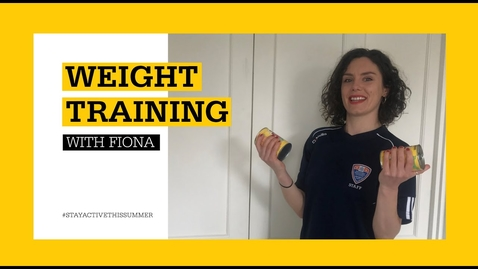 Thumbnail for entry Weight Training with Fiona - Session 1