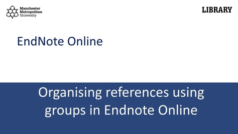 Thumbnail for entry Organising references using Groups in Endnote Online