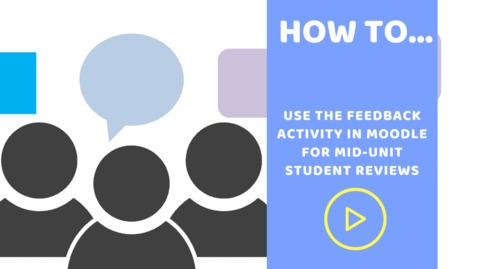 Thumbnail for entry How to use  the Feedback activity in Moodle for mid-unit student reviews