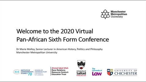 Thumbnail for entry Welcome to the Virtual 2020 Pan-African Sixth Form Conference (Dr Marie Molloy, Manchester Metropolitan University)