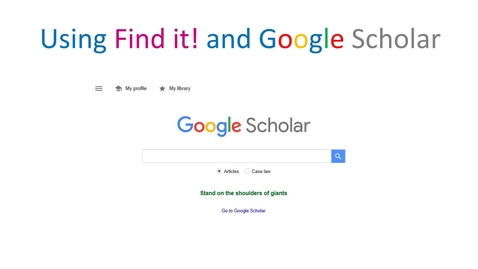 Using Find it! and Google Scholar
