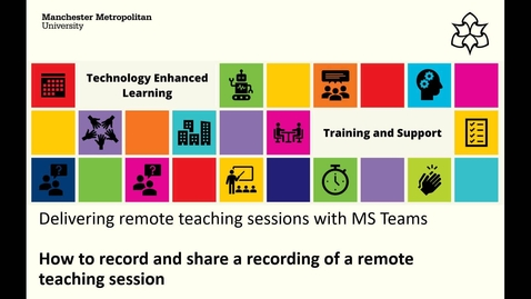 Thumbnail for entry MS Teams: How to record and share a recording of a remote teaching session