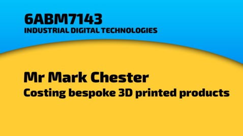 Thumbnail for entry Mr Mark Chester - Costing bespoke 3D printed objects