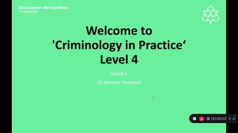 Thumbnail for entry Criminology in Practice 1 Overview Week1