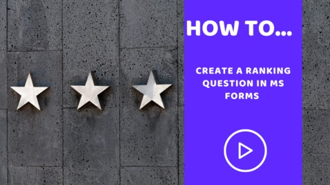Thumbnail for entry How to create Ranking Questions in MS Forms