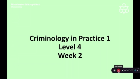 Thumbnail for entry Criminology in Practice 1 Week 2 Overivew
