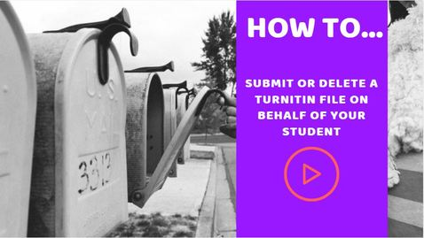 Thumbnail for entry How to...submit or delete a Turnitin file on behalf of your students