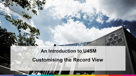 Thumbnail for entry An Introduction to U4SM (2021)  -Customise Record View