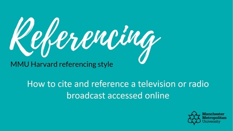 Thumbnail for entry How to cite and reference a television or radio broadcast accessed online