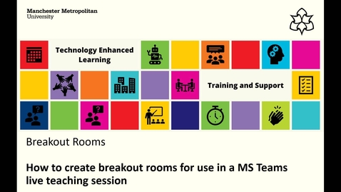 Thumbnail for entry MS Teams: How to create breakout rooms to use in your remote live session