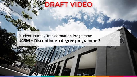 Thumbnail for entry Discontinue a degree programme 2 (draft video)