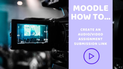 How to create an audio or video assignment submission link in Moodle
