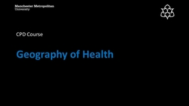 Thumbnail for entry Geography of Health CPD Welcome Video
