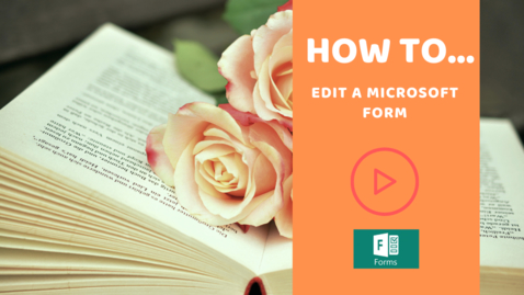 Thumbnail for entry How to... edit a Microsoft Form