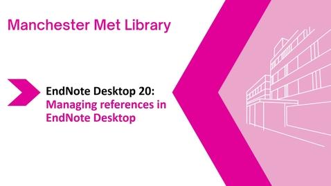 Thumbnail for entry Endnote Desktop 20: managing your references in Endnote Desktop