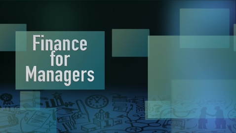 Thumbnail for entry Finance for Managers Intro