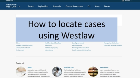 Thumbnail for entry Westlaw : accessing case law