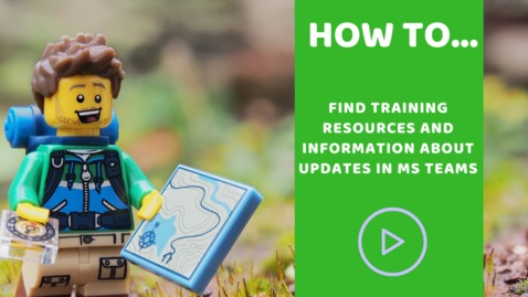 Thumbnail for entry How to... find training resources and information about updates in MS Teams