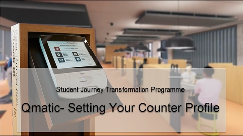 Thumbnail for entry Qmatic- Setting your counter profile