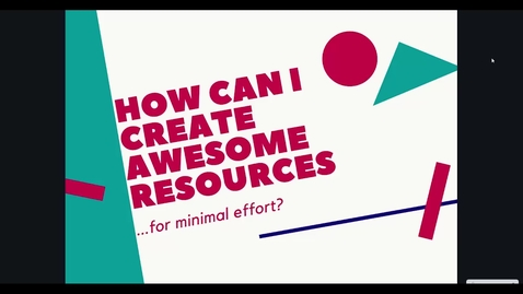 Thumbnail for entry Show and TEL: How can I create awesome resources for minimal effort?