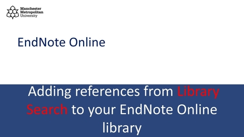 Thumbnail for entry Adding references from Library Search to your Endnote Online library
