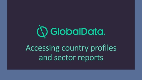 Thumbnail for entry Global Data:  accessing country profiles and sector reports