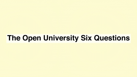Thumbnail for entry The Open University Six Questions