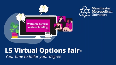 Thumbnail for entry L5-6 virtual options fair Briefing session