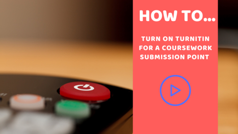 Thumbnail for entry How to turn on turnitin for a coursework submission area