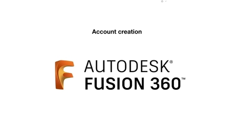 Thumbnail for entry Creating a free Autodesk Fusion 360 account