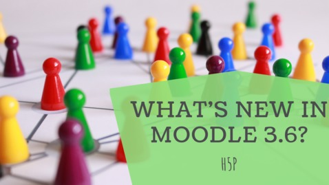 Thumbnail for entry What's new in Moodle 3.6? H5P