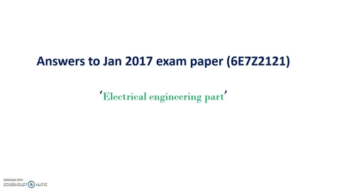 Thumbnail for entry 6E7Z2121 Jan17-Exam Paper Answers-Electrical Part
