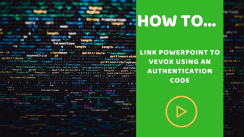 Thumbnail for entry How to link PowerPoint to Vevox using an authentication code