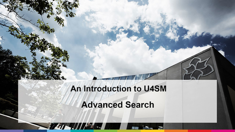 Thumbnail for entry An Introduction to U4SM (2021)  -Advanced Search