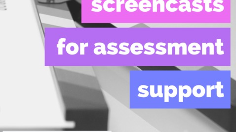 Thumbnail for entry Show and TEL: Screencasts for Assessment Support