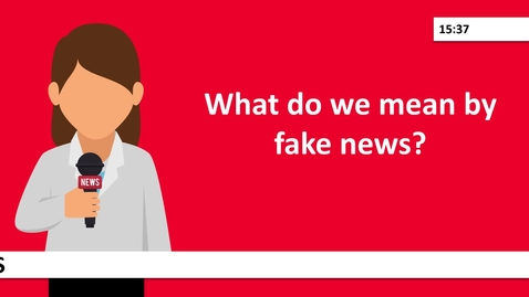Thumbnail for entry What do we mean by fake news?